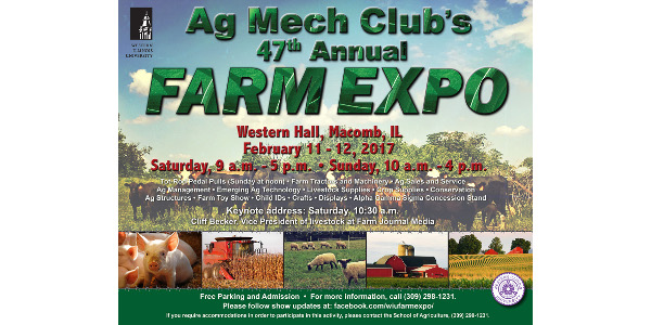 The 2017 Agriculture Mechanization (Ag Mech) Club at Western Illinois University will host its 47th annual Farm Expo Saturday-Sunday, Feb. 11-12 in Western Hall.