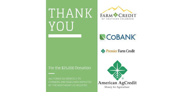 The Colorado Farm Bureau Foundation Disaster Relief Fund received a combined $25,000 donation from Premier Farm Credit, American AgCredit, Farm Credit of Southern Colorado and CoBank in response to the Northeast Colorado wildfire that consumed 30,000 acres and the livelihoods of many in the agricultural community.
