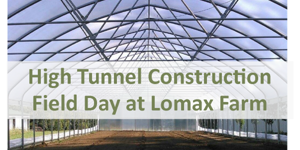 High tunnel construction field day at Lomax Farm