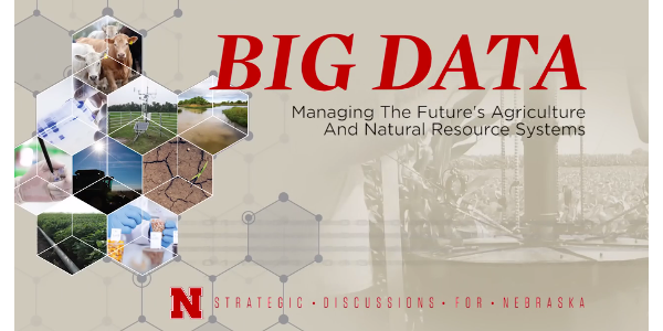 "The title of the 2017 issue of Strategic Discussions for Nebraska is ""Big Data: Managing the Future's Agriculture and Natural Resource Systems."" (Courtesy of UNL)"