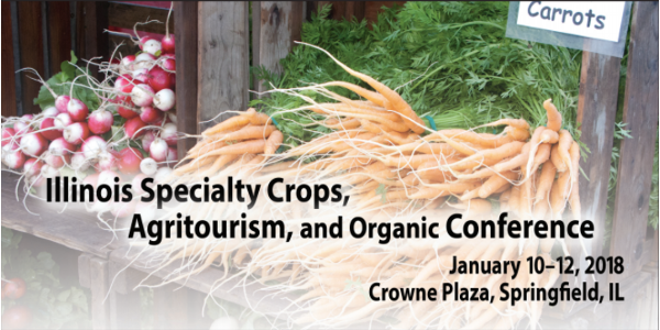The Illinois Specialty Crops, Agritourism, and Organic Conference (ISCAOC) will be held January 10-12, 2018, at the Crowne Plaza Hotel in Springfield.