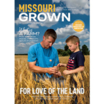 Please enjoy this issue of Missouri Grown magazine and be confident in Missouri farmers and in the food you choose to buy.