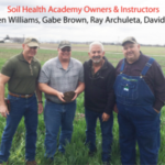 Soil Health Academy Owners & Instructors: Dr. Allen Williams, Gabe Brown, Ray Archuleta, David Brandt. (Courtesy of Soil Health Academy)
