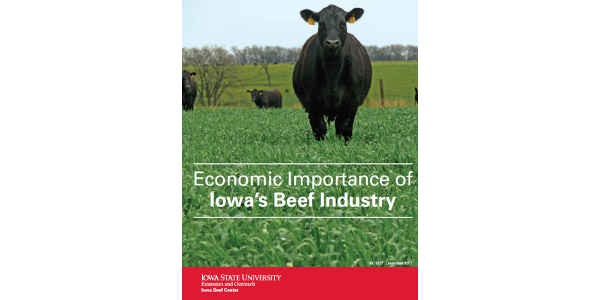 The Iowa Beef Industry Council, partially funded through the $0.50-per-head Iowa State Beef Checkoff Program, commissioned an economic impact report by partnering with Iowa State University to conduct the study.
