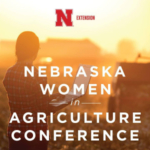 The Women in Agriculture Conference is one of the longest-running women's conferences of its kind in the country that allows women to build relationships with each other, attend workshops and gain valuable knowledge that will help them support their own farms and ranches. (Courtesy of UNL)