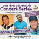 Roots & Boots Tour featuring Sammy Kershaw, Aaron Tippin & Collin Raye to perform on the Pepsi Grandstand Stage.