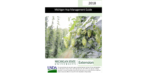 """In an effort to assist hop growers in making pesticide and nutrient management decisions, an updated """"Michigan Hop Management Guide, 2018""""has been created and is available at theMichigan State University ExtensionHops page. (Courtesy of MSU Extension)"""