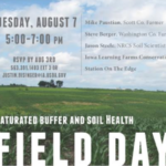 Iowa Learning Farms, along with Scott County Soil and Water Conservation District and Iowa Natural Resource Conservation Service, will host a saturated buffer and soil health field day on Tuesday, August 7th from 5:00-7:00 p.m. at the Paustian Family Farm, rural Walcott.(Screenshot from flyer)