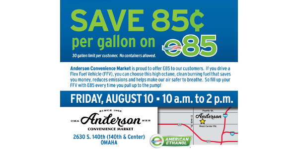 Nebraska flex fuel drivers can take advantage of huge savings on E85 at Anderson Convenience Market in Omaha (140th & Center). E85 will be discounted by 85 cents from 10 a.m. to 2 p.m. Friday, Aug. 10. (Courtesy of Nebraska Ethanol Board)