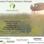 Commodity groups/organizations in Northern CO have come together to create an opportunity for you! This fall we will be hosting the 2018 Annie's Project Women's Retreat in the beautiful town of Estes Park, CO on September 27th-29th.
