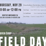 Iowa Learning Farms, along with the Clayton County Soil and Water Conservation District, will host a cover crop field day on Thursday, November 29th from 10:00 a.m.-12:00 p.m. at the Luana Savings Bank. (Screenshot from flyer)