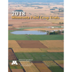 The Minnesota Agricultural Experiment Station (MAES) and the College of Food, Agricultural and Natural Resource Sciences (CFANS) have just published the 2018 Field Crop Trials Bulletin. (Courtesy of University of Minnesota Extension)