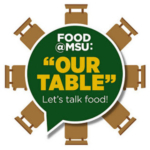 Pull up a chair to Our Table, an engaging conversation series from Food@MSU that unites food scientists, researchers, and community members, to help consumers make more informed decisions about food, where it comes from, and how it impacts our health and our planet.