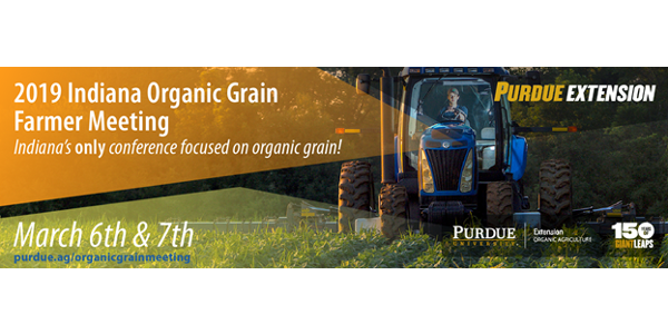 Registration is open for Purdue Extension's 2019 Indiana Organic Grain Farmer Meeting.