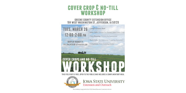 Iowa Learning Farms and Iowa State University Extension and Outreach will host a cover crop and no-till field day on Tuesday, March 26th from 12:00-2:00 p.m. at the Greene County Extension Office.