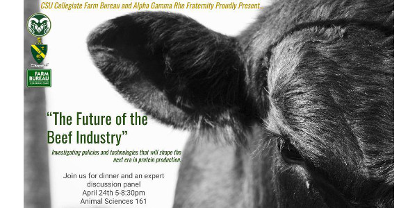 On April 24th, CSU Collegiate Farm Bureau is hosting a panel to discuss the future of the beef industry.