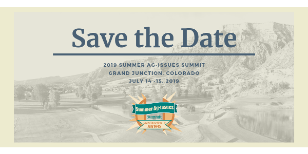 Save the Date for this year's Summer Ag Issues Summit brought to you by Coloradans for Responsible Energy Development in Grand Junction, Colorado on Sunday, July 14 and Monday, July 15.
