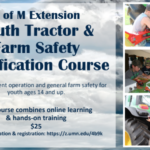 Youth who want to learn more about farm and tractor safety or would like to work with equipment with over 20 horsepower off of their family farms, have an opportunity to participate in U of M Extension's Tractor and Farm Safety Certification program in Owatonna this June. (Screenshot from flyer)