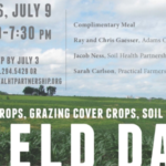 Iowa Learning Farms, in partnership with Soil Health Partnership, Iowa Corn, Iowa Soybean Association, Adams County Farm Bureau and Practical Farmers of Iowa, will host a cover crops, grazing cover crops and soil health field day Tuesday, July 9th from 5:30-7:30 p.m. at Ray and Elaine Gaesser's Farm near Corning. (screenshot from flyer)