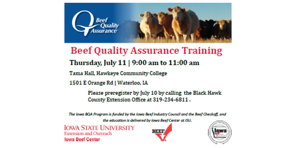 Iowa State University Extension and Outreach specialists will travel to Waterloo on Thursday, July 11th to provide the Beef Quality Assurance Training at Tama Hall on Hawkeye Community College's campus from 9:00 am to 11:00 am. (Courtesy of ISU Extension and Outreach)
