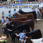 Due to the extreme weather and flooding that have occurred in Missouri this year, the Missouri State Fair will be waiving all late fees for entries that are not received by the published deadline. (Courtesy of Missouri Department of Agriculture)