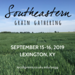Join us September 15-16, 2019 in Lexington, KY for a celebration and learning exchange for anyone with an interest in grains from our Southeast region. (Courtesy of University of Kentucky)