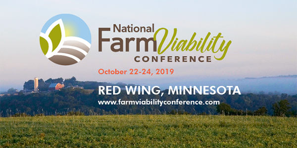 Professionals who help farmers to have viable businesses won't want to miss the National Farm Viability Conference this October 22-24 in Red Wing, Minnesota.