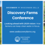 This year, Discovery Farms will put Wisconsin in focus and feature the state of our state's water quality from the perspectives of farmers, policy makers and researchers. (Courtesy of UW-Madison Division of Extension)