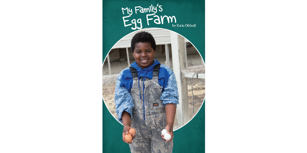 A new non-fiction book by children's author Katie Olthoff is now available and tells the story of raising chickens and producing eggs on an Iowa farm. (Courtesy of IALF)