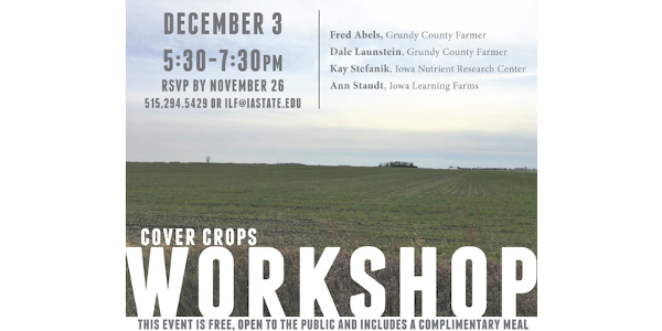 Iowa Learning Farms will host a cover crop workshop on Tuesday, December 3 from 5:30-7:30 p.m. at Titan Machinery in Grundy Center, in partnership with the Black Hawk Creek Watershed Project, Grundy County Soil and Water Conservation District, Clean Water Iowa, Iowa Department of Agriculture and Land Stewardship and Natural Resources Conservation Service. (Screenshot from flyer)