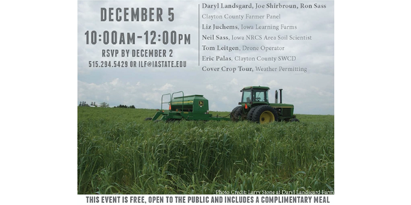 Iowa Learning Farms, along with the Clayton County Soil and Water Conservation District, will host a cover crop workshop on Thursday, December 5 from 10:00 a.m.-12:00 p.m. at the Luana Savings Bank. (Screenshot from flyer)